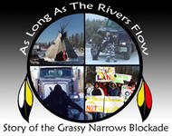 "Order a copy of the Grassy Narrows movie ""As Long As The Rivers Flow"" Dave Clement"""